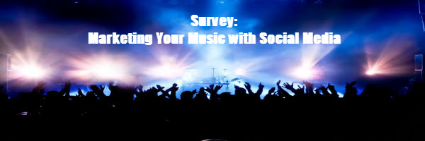 Survey: Marketing Your Music with Social Media